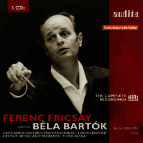 Ferenc Fricsay conducts Béla Bartok - The early RIAS recordings