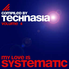 My Love Is Systematic, Vol. 4 (Compiled by Technasia)