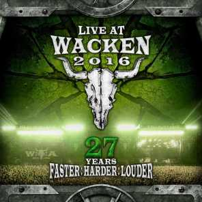 Live At Wacken 2016 - 27 Years Faster : Harder : Louder