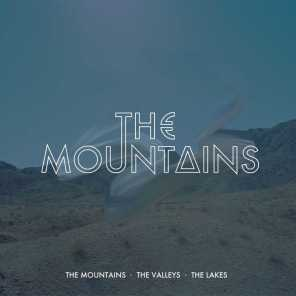 The Mountains, The Valleys, The Lakes