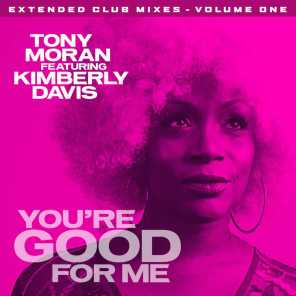 You're Good for Me - Extended Club Mixes, Vol. 1 (feat. Kimberly Davis)