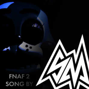 Fnaf2 (Song by Sm)
