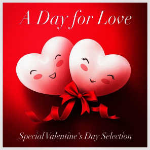 A Day for Love (Special Valentine's Day Selection - Acoustic Versions of Love Songs)