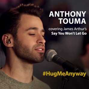Hug Me Anyway - (covering James Arthur - Say You Won't Let Go)