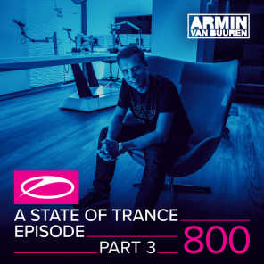 A State Of Trance Episode 800 (Part 3)