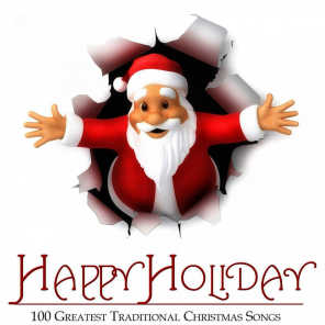 Happy Holiday - 100 Greatest Traditional Christmas Songs