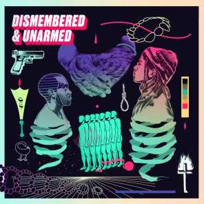 Dismembered & Unarmed