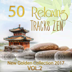 50 Relaxing Tracks Zen Massage: New Golden Collection 2017 Vol. 2 - Healing Sounds of Nature, Meditation, Relaxation, Reiki, Yoga, Spa, Sleep Therapy, Rain & Ocean Sounds, Soothe Your Soul, REM Deep Sleep Inducing
