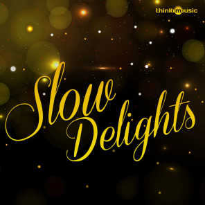 Slow Delights