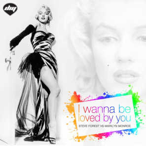 I Wanna Be Loved by You (Steve Forest Vs Marilyn Monroe)