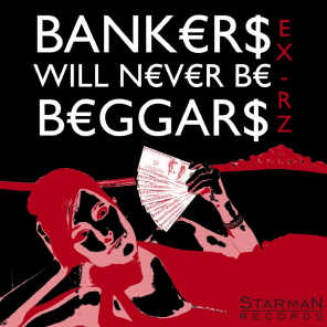 Bankers Will Never Be Beggars