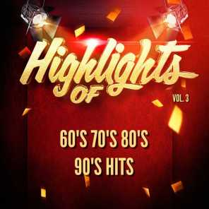 Highlights of 60's 70's 80's 90's Hits, Vol. 3