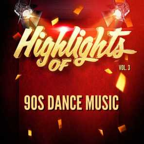 Highlights of 90S Dance Music, Vol. 3