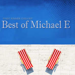Best of Michael E - Finest Summer Chillout