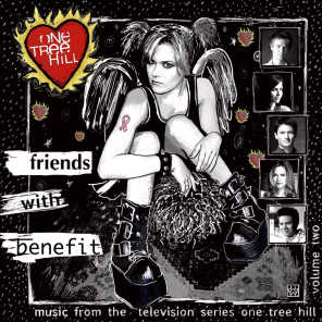 Music From The WB Television Series One Tree Hill Volume 2: Friends With Benefit (Audio Only iTunes Exclusive)