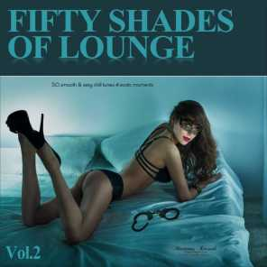 Fifty Shades of Lounge, Vol. 2 - 50 Smooth & Sexy Chill Tunes 4 Erotic Moments