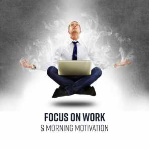 Focus on Work & Morning Motivation - Concentration, Deep Trance, Productive Playlist Music