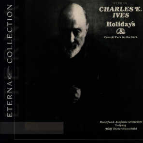 Charles Ives: Holidays Symphony / Central Park in the Dark (Leipzig Radio Symphony, Hauschild)