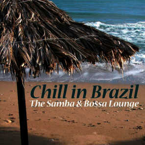 Chill in Brazil - The Samba & Bossa Lounge