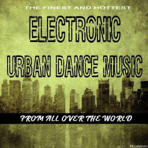 The Finest and Hottest Electronic Urban Dance Music from All over the World