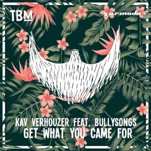 Get What You Came For (feat. BullySongs)