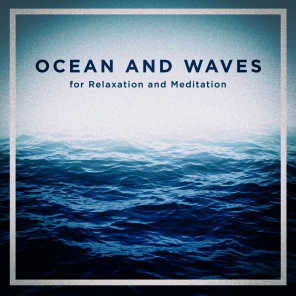 Ocean and Waves for Relaxation and Meditation
