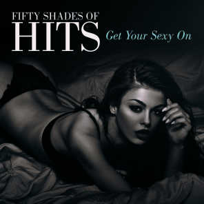Fifty Shades of Hits (Get Your Sexy On)