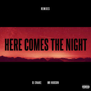 Here Comes The Night (Remixes) [feat. Mr Hudson]