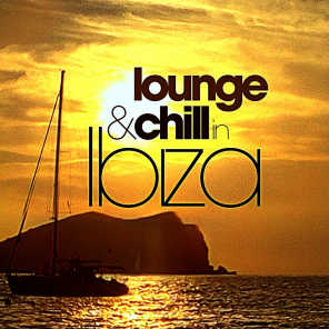 Lounge and Chill in Ibiza