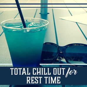 Total Chill Out for Rest Time