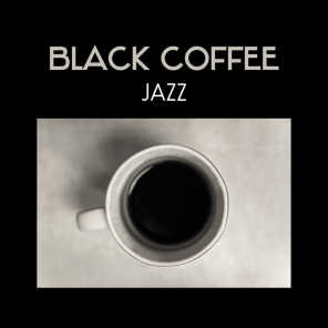 Black Coffee Jazz – Restaurant Background, Lunch Break with Friends, Ultimate Relaxation