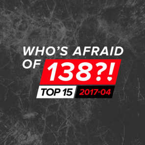 Who's Afraid Of 138?! Top 15 - 2017-04