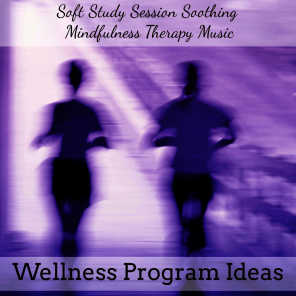 Wellness Program Ideas - Soft Study Session Soothing Mindfulness Therapy Music with Instrumental New