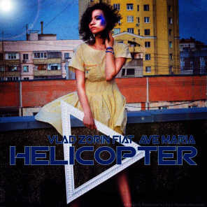 Helicopter (feat. Ave Maria)