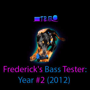 Frederick's Bass Tester: Year #2 (2012)