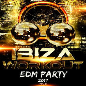 Ibiza Workout EDM 2017 Vol. 8