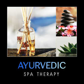 Ayurvedic Spa Therapy – 50 Tracks for Spa, New Age Music, Absolute Relaxation, Healing Massage, Sounds of Nature, Tranquility & Zen, Soft Touch