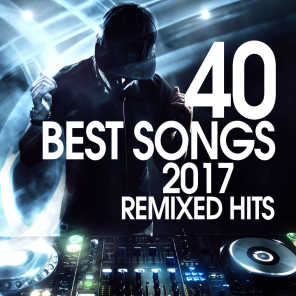 40 Best Songs 2017 Remixed Hits