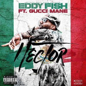 Hector (feat. Gucci Mane)