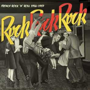 Rock Rock Rock: French Rock and Roll (1956 - 1959)