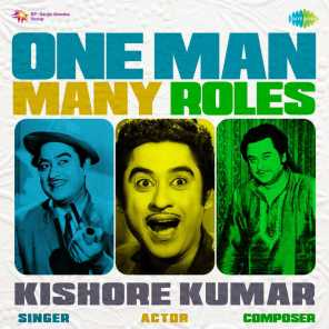 One Man Many Roles - Kishore Kumar