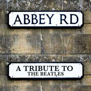 Abbey Road - A Tribute To The Beatles