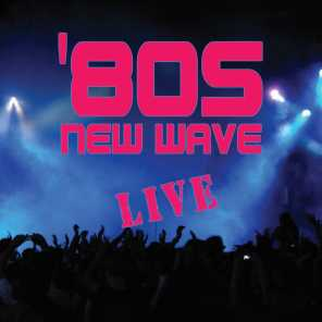 80s New Wave Live - The Ultimate Festival Experience