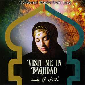 Traditional Music from Iraq: Visit Me in Baghdad