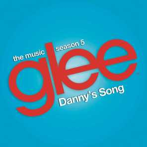 Danny's Song (Glee Cast Version)