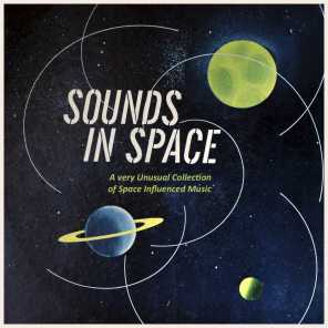 Sounds in Space. a Very Unusual Collection of Space Influenced Music.