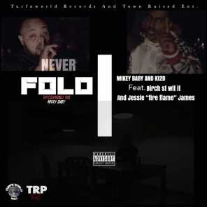 Never Fold (feat. Birch St. Wit It & Jesse Fire Flame James)