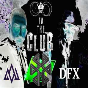 To the Club (feat. DR. Feelx)