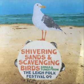 Shivering Sands & Scavenging Birds, Songs & Tunes from the Leigh Folk Festival 2009