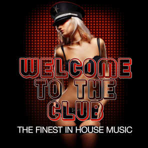 Welcome to the Club - The Finest in House Music